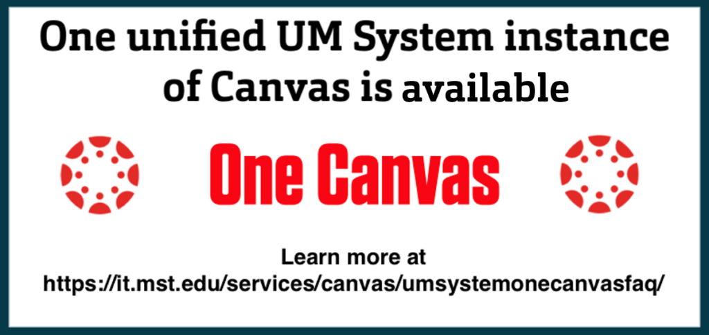 One Canvas 2021 available. Learn more at https://it.mst.edu/services/canvas/umsystemonecanvasfaq/