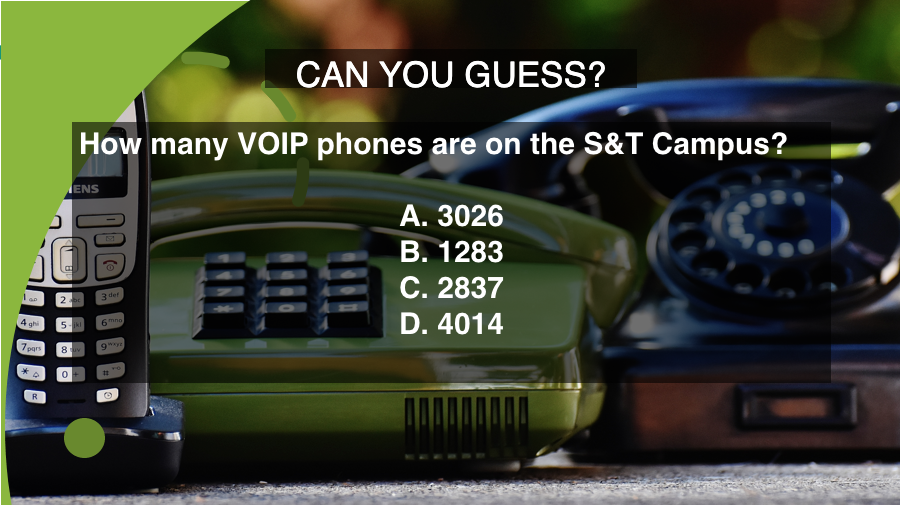 Can you guess how many VOIP phones are on the S&T Campus?